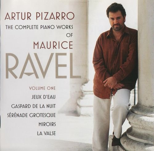 The Complete Piano Works of Maurice Ravel, Vol. 1